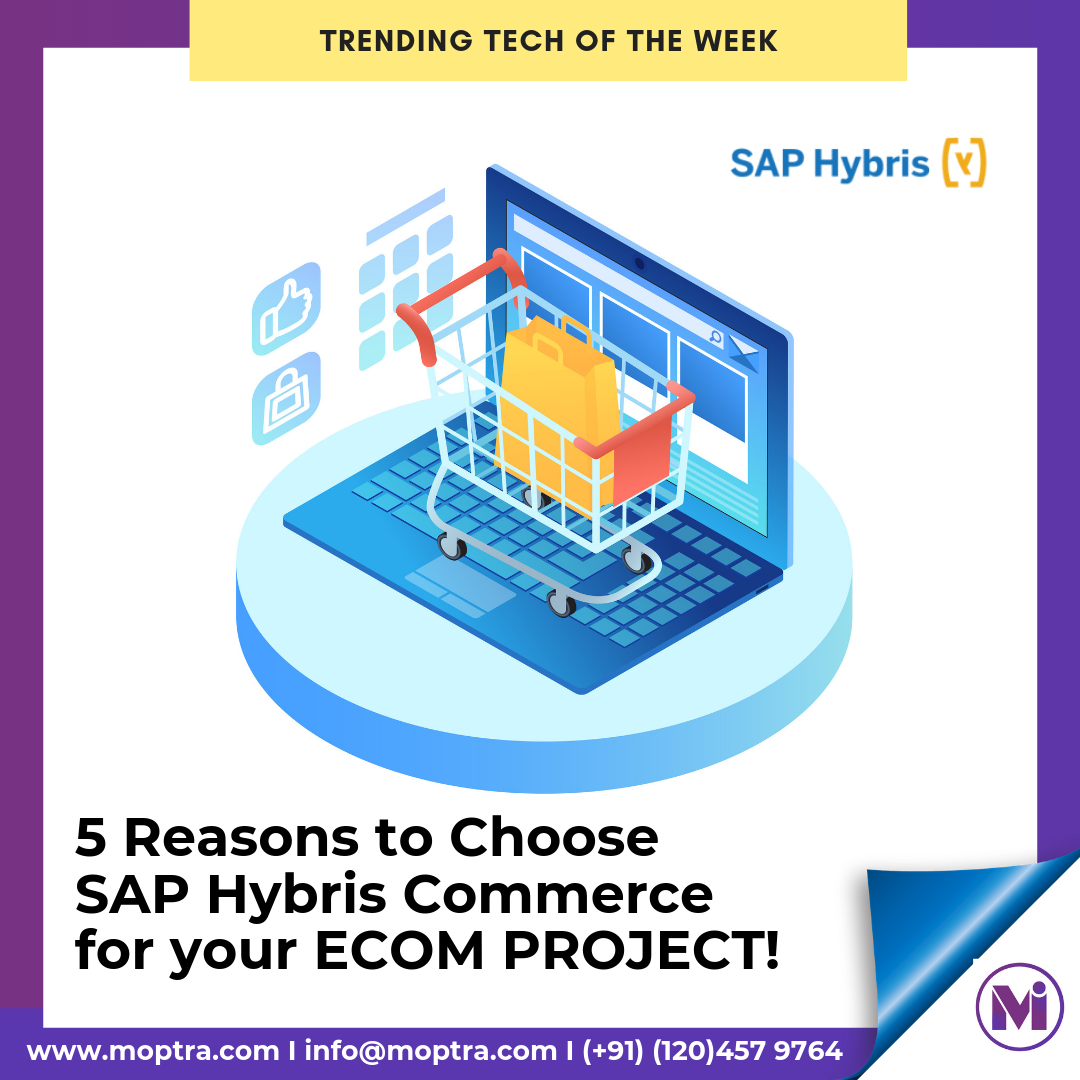 Here are top 5 reasons why one should consider SAP HYBRIS