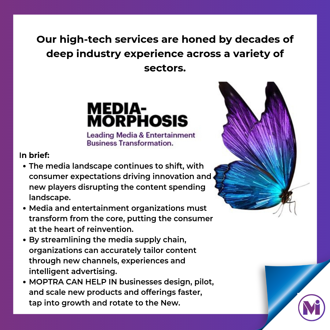 We can help  Media & Entertainment businesses go from disrupted to disruptor